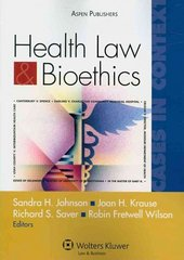 Health Law and Bioethics 1st Edition 9780735577671 0735577676