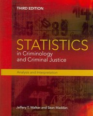 Statistics in Criminology and Criminal Justice: Analysis and Interpretation 3rd Edition 9780763755485 0763755486