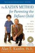 The Kazdin Method for Parenting the Defiant Child 1st edition 9780547085821 0547085826