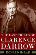 The Last Trials of Clarence Darrow 1st edition 9780061161490 0061161497