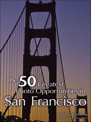 The 50 Greatest Photo Opportunities in San Francisco 1st edition 9781598638356 1598638351