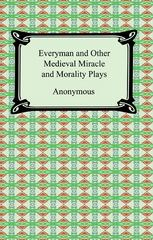 Everyman and Other Medieval Miracle and Morality Plays 1st Edition 9781420931242 1420931245
