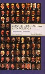 Constitutional Law and Politics, Vol. 2: Civil Rights and Civil Liberties (Seventh Edition) 7th edition 9780393930399 0393930394