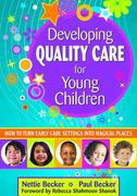 Developing Quality Care for Young Children 0 9781412965668 1412965667