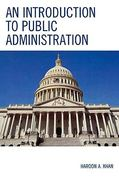 An Introduction to Public Administration 0 9780761841074 0761841075