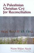 A Palestinian Christian Cry for Reconciliation 1st Edition 9781570757846 1570757844