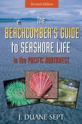 Beachcomber's Guide to Seashore Life in the Pacific Northwest 1st Edition 9781550174533 1550174533
