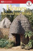 DK Readers L1: Homes Around the World 1st edition 9780756645236 0756645239