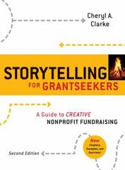 Storytelling for Grantseekers 2nd edition 9780470381229 0470381221