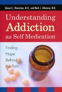 Understanding Addiction As Self Medication 1st edition 9780742561373 0742561372