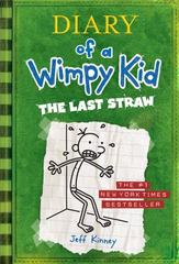 The Last Straw (Diary of a Wimpy Kid, Book 3) 1st edition 9780810970687 0810970686