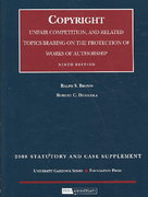 Cases on Copyright, Unfair Competition and Related Topics Bearing on the Protection of Works of Authorship, 2008 9th edition 9781599415451 1599415453
