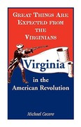 Great Things Are Expected from the Virginians 1st Edition 9780788445644 0788445642