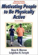 Motivating People to Be Physically Active 2nd Edition 9780736072472 0736072470