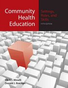 Community Health Education: Settings, Roles, And Skills 5th edition 9780763754105 0763754102