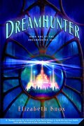Dreamhunter 1st edition 9780312535711 0312535716
