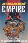 Star Wars: Empire Volume 6 In the Shadows of Their Fathers 0 9781593076276 1593076274