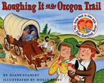 Roughing It on the Oregon Trail 0 9780064490061 0064490068