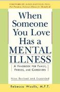 When Someone You Love Has a Mental Illness 0 9780874776959 0874776953