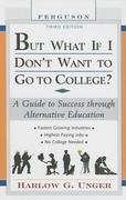 But What If I Don't Want to Go to College? 3rd edition 9780816065578 0816065578