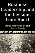 Business Leadership and the Lessons from Sport 1st Edition 9781403947161 1403947163