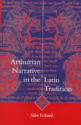 Arthurian Narrative in the Latin Tradition 0 9780521621267 0521621267