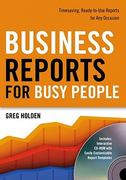 Business Reports for Busy People 1st Edition 9781601630421 1601630425