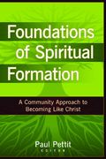 Foundations of Spiritual Formation 1st Edition 9780825434693 0825434696