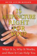 Is Acupuncture Right for You? 3rd edition 9781594772672 1594772673