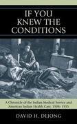 'If You Knew the Conditions' 1st Edition 9780739130384 0739130382