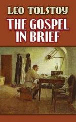 The Gospel in Brief 1st Edition 9780486468112 0486468119