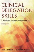 Clinical Delegation Skills: A Handbook For Professional Practice 4th Edition 9780763755799 0763755796