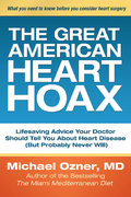 The Great American Heart Hoax 1st edition 9781933771540 1933771542