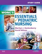 Study Guide for Wong's Essentials of Pediatric Nursing 8th Edition 9780323056120 0323056121