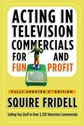 Acting in Television Commercials for Fun and Profit, 4th Edition 4th edition 9780307450241 0307450244