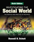 Investigating the Social World 6th Edition 9781412969406 1412969409