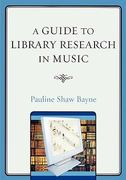 Guide to Library Research in Music 1st Edition 9780810862111 0810862115