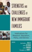 Strengths and Challenges of New Immigrant Families 0 9780739130605 0739130609