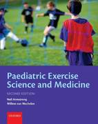 Paediatric Exercise Science and Medicine 2nd edition 9780199232482 0199232482