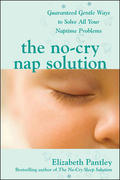 The No-Cry Nap Solution: Guaranteed Gentle Ways to Solve All Your Naptime Problems 1st edition 9780071596954 007159695X