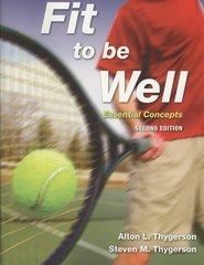 Fit To Be Well: Essential Concepts 2nd Edition 9780763760151 0763760153