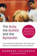 The Bully, the Bullied, and the Bystander 1st Edition 9780061744600 0061744603