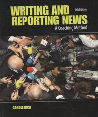 Writing and Reporting News 6th Edition 9780495569879 0495569879