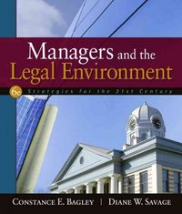 Managers and the Legal Environment 6th edition 9780324582048 0324582048
