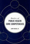 Basics Of Public Health Core Competencies 1st Edition 9780763765378 0763765376