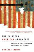 The Thirteen American Arguments 1st Edition 9780812976359 0812976355