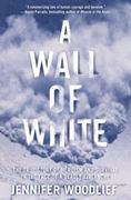 A Wall of White 0 9781416546924 1416546928