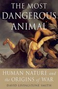 The Most Dangerous Animal 1st Edition 9781429994637 1429994630