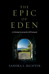 The Epic of Eden 1st Edition 9780830825776 0830825770