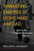 Thwarting Enemies at Home and Abroad 1st Edition 9781589012554 1589012550